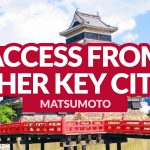 MATSUMOTO: Getting There from Other Key Cities in Japan