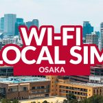 INTERNET CONNECTION IN OSAKA: Pocket Wifi Rental and Local SIM