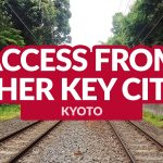 KYOTO ACCESS: Getting There from Other Key Cities in Japan