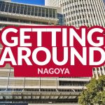 NAGOYA COMMUTE: How to Get Around By Subway and By Bus PLUS Travel Passes