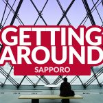 SAPPORO COMMUTE: How to Get Around by Train, Subway, and Streetcar