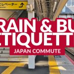 JAPAN COMMUTE: Train and Bus Etiquette