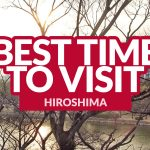 BEST TIME TO VISIT HIROSHIMA