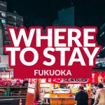 BEST PLACES TO STAY IN FUKUOKA