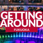 HOW TO GET AROUND FUKUOKA