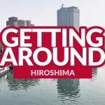 HIROSHIMA COMMUTE: How to Get Around By Streetcar, By Bus, and By Bicycle
