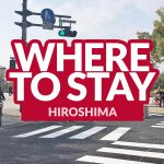 BEST PLACES TO STAY IN HIROSHIMA