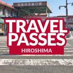 HIROSHIMA: Travel Passes and ICOCA