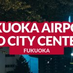 FUKUOKA AIRPORT TO FUKUOKA CITY CENTER