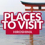 TOP THINGS TO DO IN HIROSHIMA