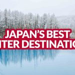 PLACES TO VISIT: Best Winter Destinations in Japan