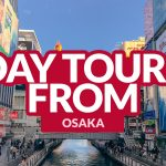 TOP DAY TOURS FROM OSAKA