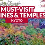 KYOTO: 10 Must-Visit Temples and Shrines