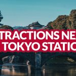 TOKYO: Things to Do Near Tokyo Station