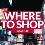 WHERE TO SHOP IN OSAKA